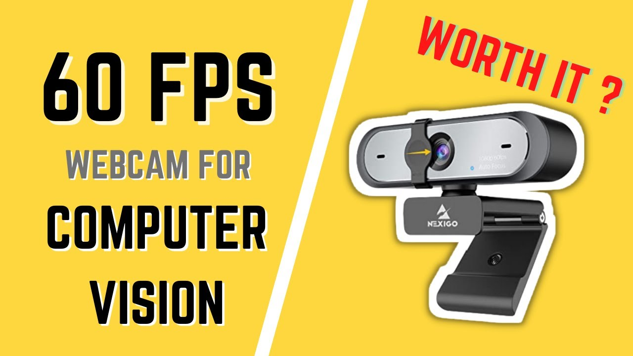 60 FPS Webcam for Computer Vision | Is it worth it ?
