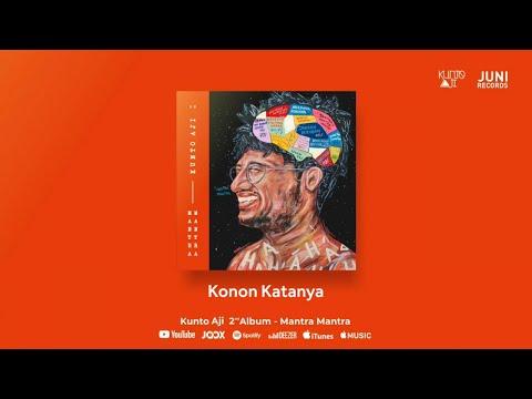 Kunto Aji - Konon Katanya (Official Audio)