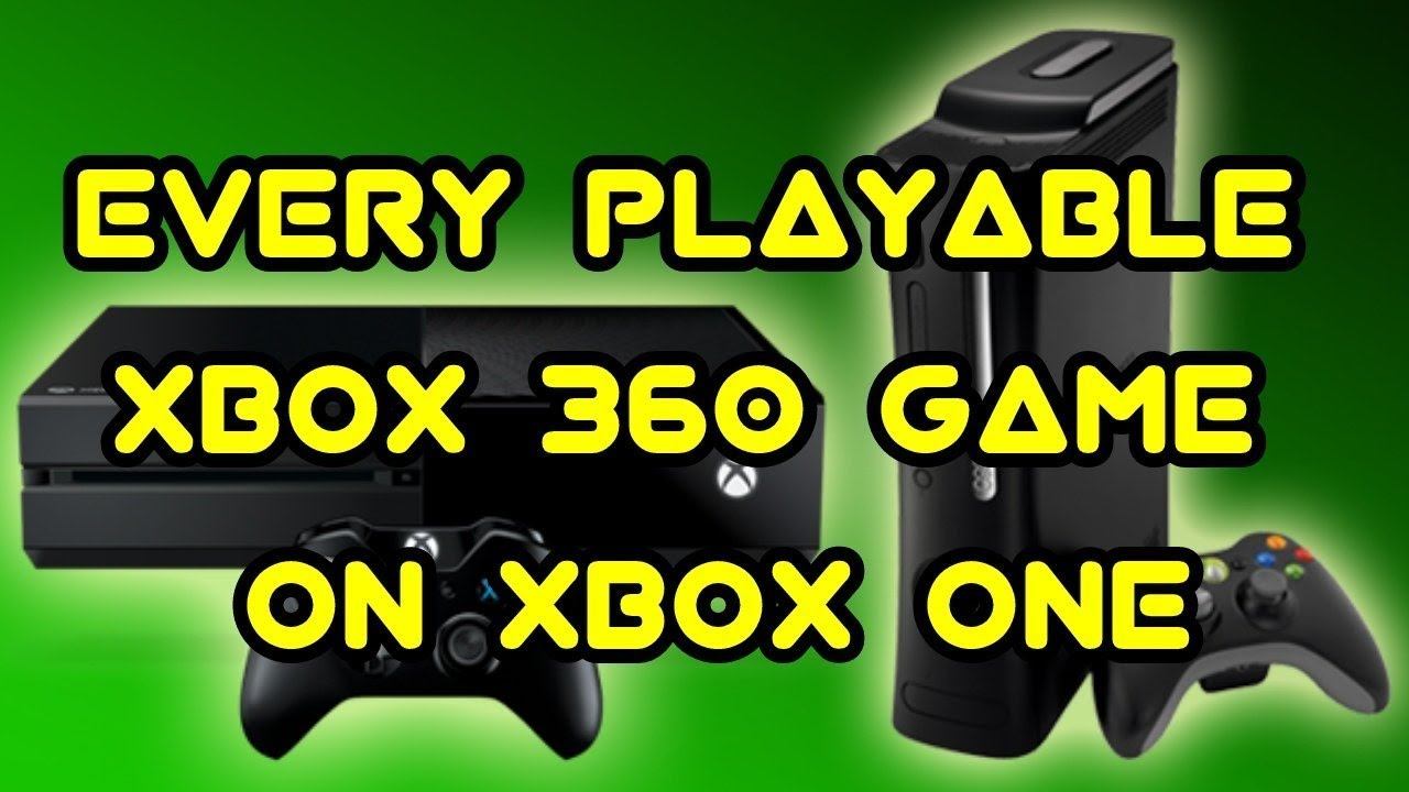 xbox one backwards compatible game list - every playable xbox 360