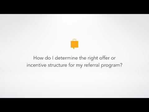 How I determine the right offer or incentive structure for my referral program?