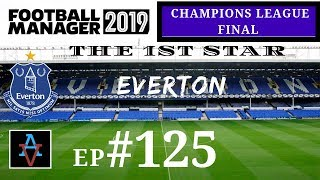 FM19 - Everton Ep.125: The Champions League Final - Football Manager 2019 Let's Play