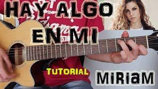 """Cómo tocar """"Hay Algo En Mi"""" Miriam en Guitarra. TUTORIAL FÁCIL."""