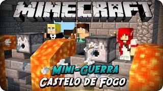 MINECRAFT : MINI-GUERRA : O MELHOR CASTELO DE FOGO !