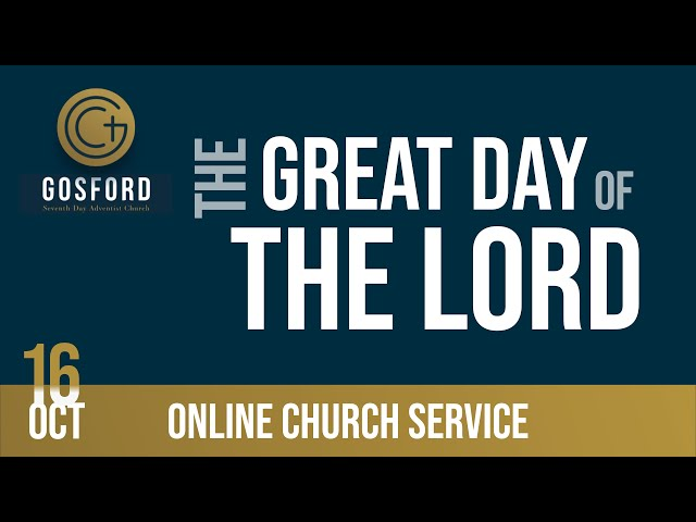 The Great Day of the Lord — October 16 – Online Church Service