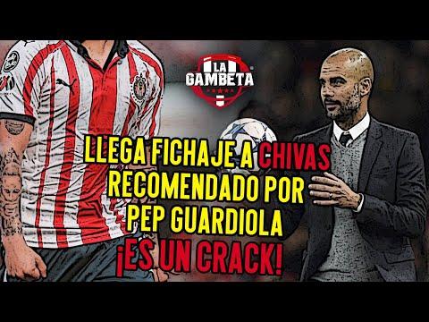 ¡Llega nuevo fichaje a Chivas recomendado por Guardiola Es un Crack!