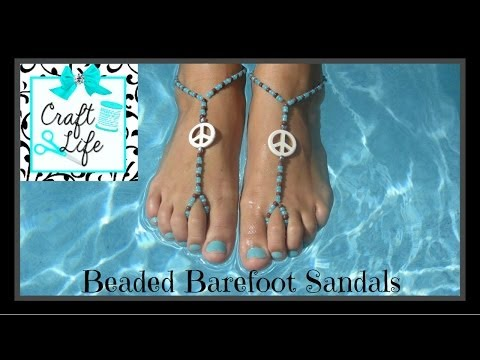 Craft Life ~ Beaded Barefoot Sandals Tutorial