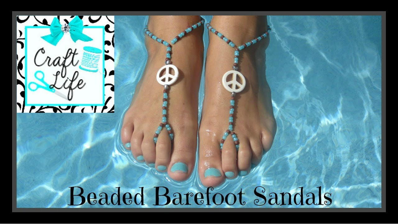 Craft Life Beaded Barefoot Sandals Tutorial Youtube