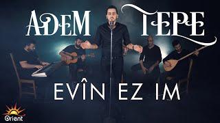 Adem Tepe - Evin Ezim (Official Video)