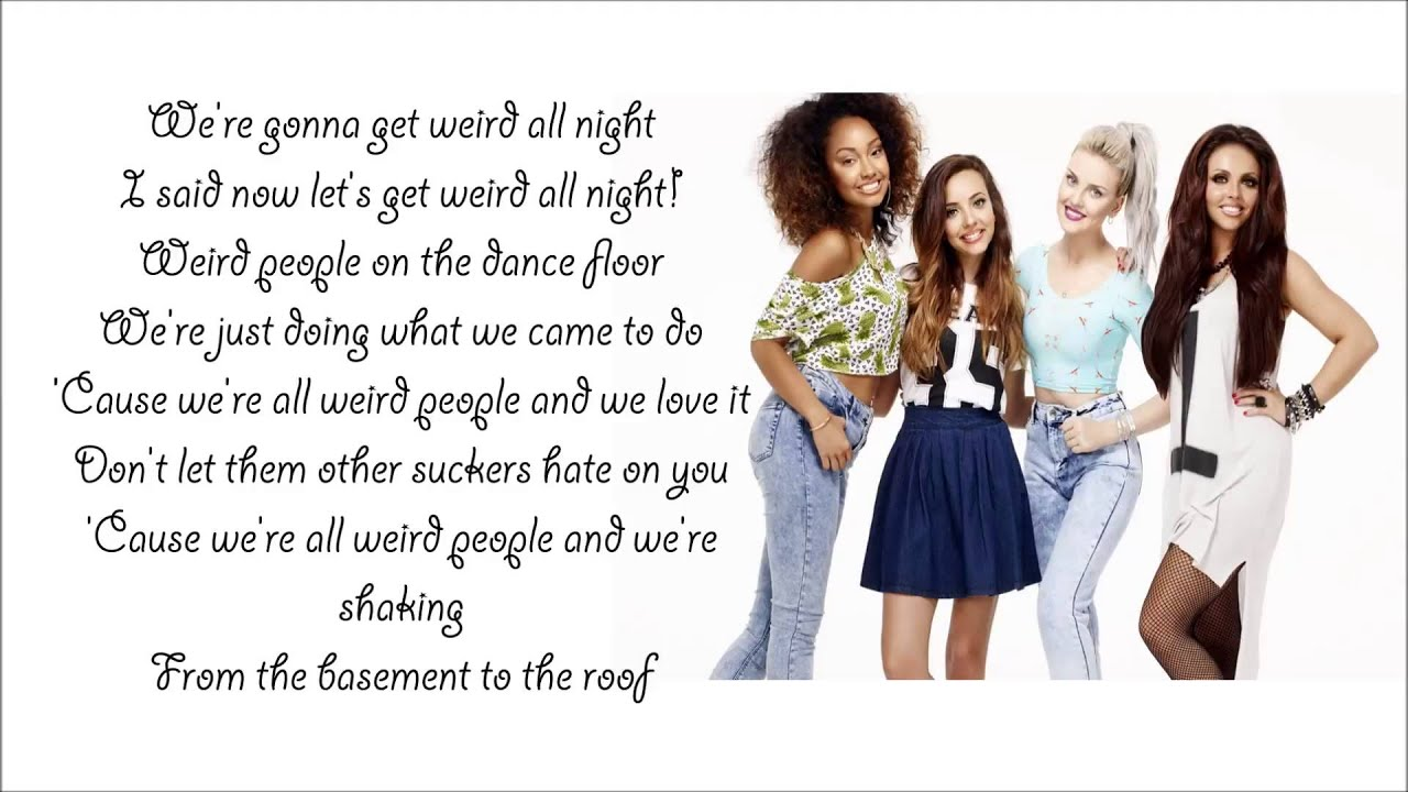 Weird People Little Mix Lyrics