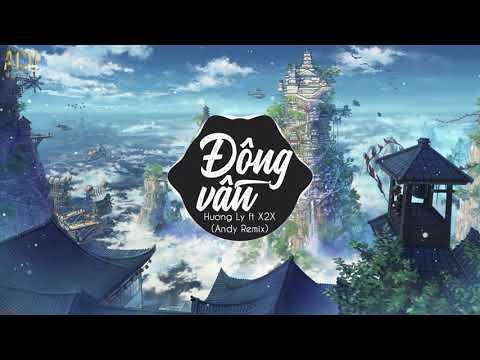 Đông Vân (Andy Remix) - Hương Ly ft X2X | Nhạc Trẻ Remix TikTok Gây Nghiện 2019
