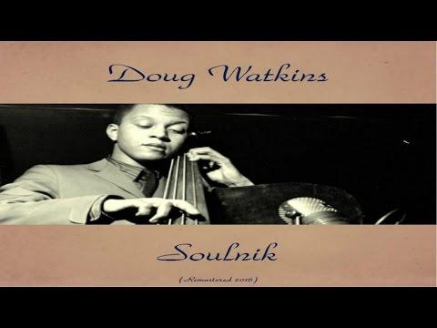 Doug Watkins Ft. Yusef Lateef / Hugh Lawson - Soulnik - Remastered 2016