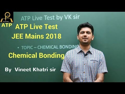 ATP Live Test - JEE Mains 2018 - Chemical Bonding
