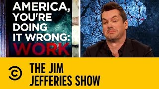 Jim On American Work Culture | The Jim Jefferies Show