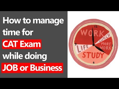 HOW TO MANAGE TIME FOR CAT EXAM WHILE DOING JOB OR BUSINESS