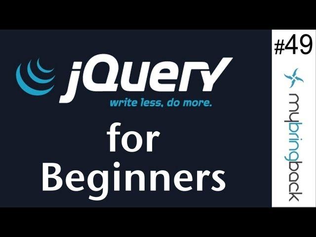 jQuery and AJAX Tutorials 49 | Back to the Basics