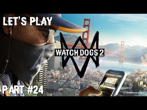 Watch Dogs 2   Part 24   Penthouse