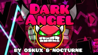 Geometry Dash [1.9] (Demon) - Dark Angel by Oskux & Nocturne