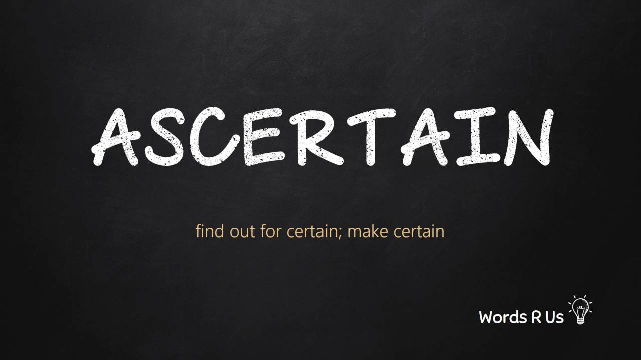 How to Pronounce ASCERTAIN in American English