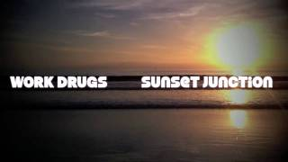 Work Drugs - Sunset Junction