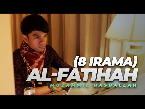 Muzammil Hasballah - Muzammil Hasballah Al Fatihah 8 Irama