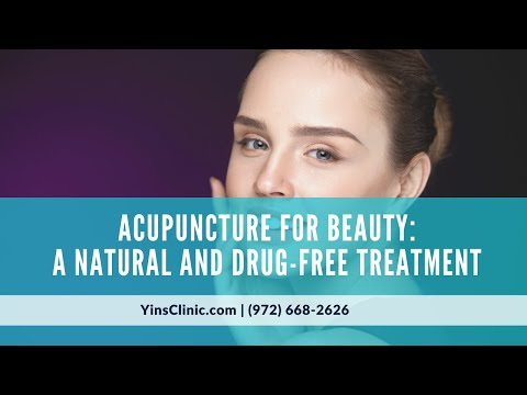 Acupuncture for Beauty: A Natural and Drug-Free Treatment Frisco TX – Yin's Clinic   (972) 668-2626