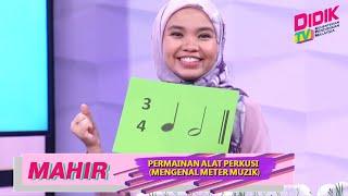 Mahir (2021) | Tahap II: Pendidikan Muzik – Permainan Alat Perkusi (Mengenal Meter Muzik)