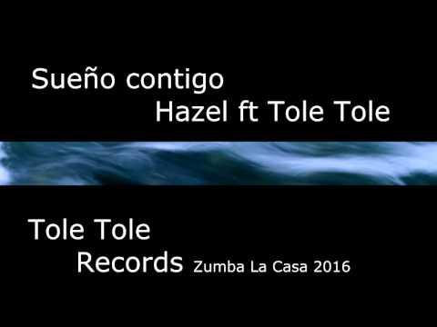 Sueño contigo -  Hazel ft Tole Tole by Tole Tole Records