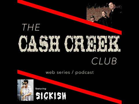 The Cash Creek Club #28 (special guest Sickish) Country Music Talk Show