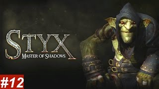 STYX MASTER OF SHADOWS - Part 12 walkthrough -DELIVERANCE - On PS4