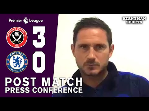 Sheffield United 3-0 Chelsea - Frank Lampard FULL Post Match Press Conference - Premier League