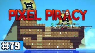 Pixel Piracy - Need More Crew (Ep 79)
