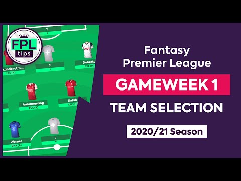 FPL GW1: TEAM SELECTION | Gameweek 1 | Fantasy Premier League Tips 2020/21