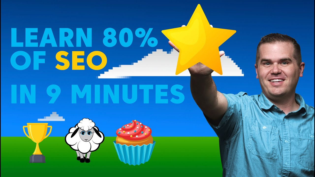 Learn 80% of SEO in 9 Minutes Flat