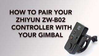 How to Pair the Zhiyun ZW-B02 Wireless Thumb Controller with your Zhiyun Crane