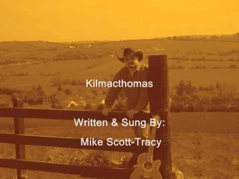 Kilmacthomas   Written & Sung by Mike Scott Tracy