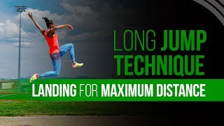 Long Jump Technique -  Landing for Maximum Distance