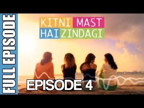 Kitni Mast Hai Zindagi - Episode 4 (Full Ep)