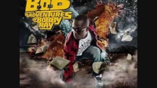 B.o.B.- Bet I Bust (feat T.I. and Dre)