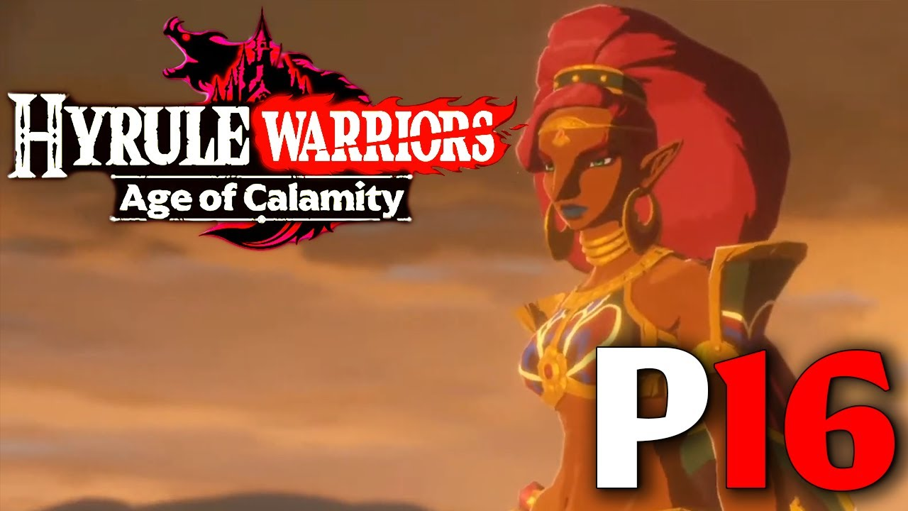 Hyrule Warriors Age Of Calamity Each Step Like Thunder P16 Spoiler Warning Youtube