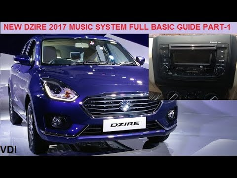 NEW DZIRE 2017 MUSIC SYSTEM FULL BASIC GUIDE PART-1
