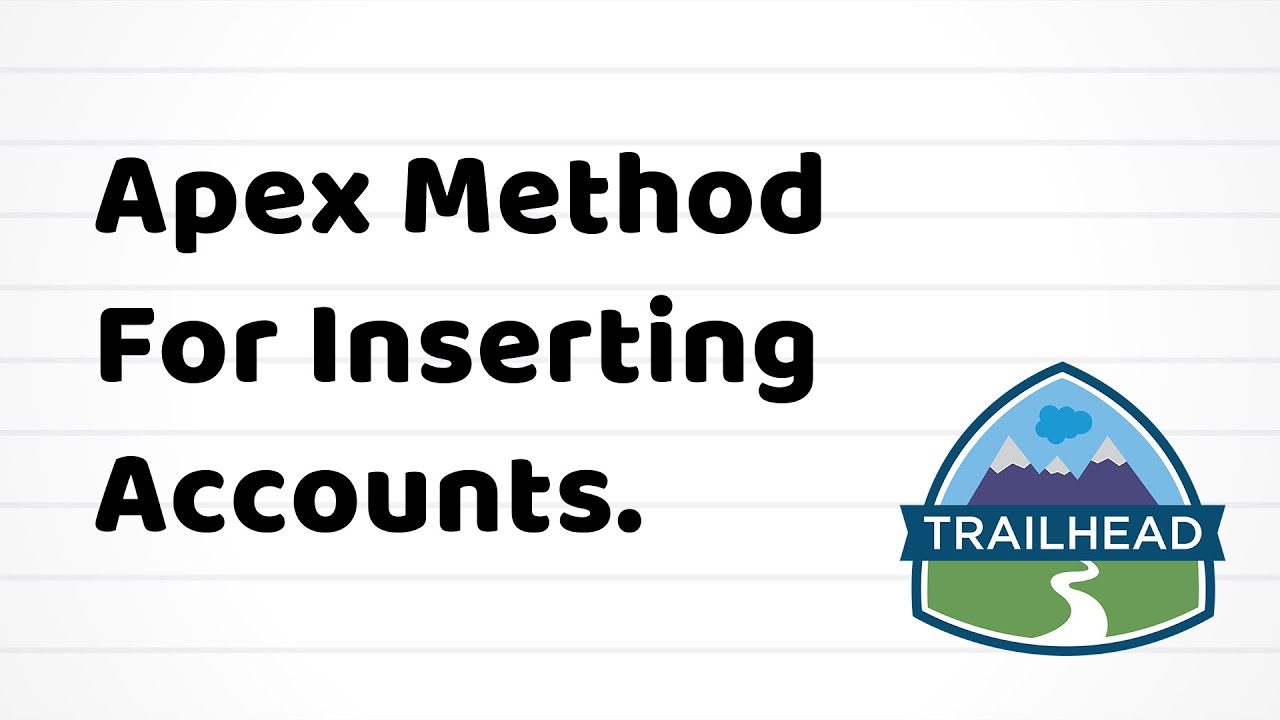 Create a Method for Inserting Accounts (Apex) | Salesforce Trailhead