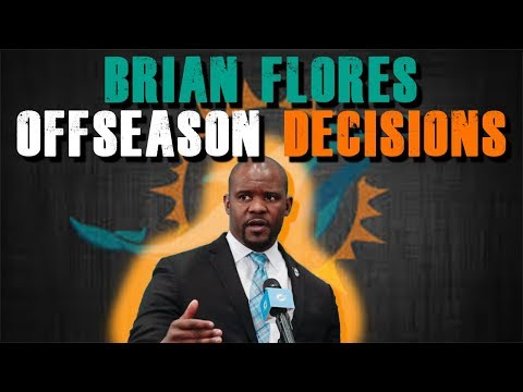 Miami Dolphins Brian Flores Off season Decisions!