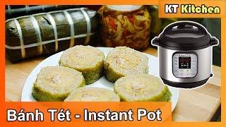 Bánh Tét nấu Nồi Instant Pot & Cách Nấu Truyền Thống - Cách Làm Chi Tiết - ENGLISH CAPTION