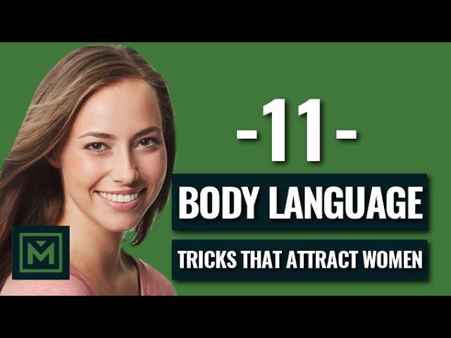 11 Body Language Attraction Tricks Instantly Make Her Want You