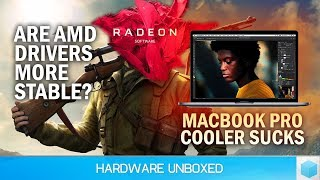 News Corner | AMD Drivers More Stable Than Nvidia? Latest MacBook Pro Throttles Heavily
