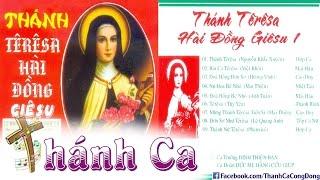 Thánh Ca Về Thánh Teresa - Album Thánh Têrêsa Hài Đồng Giêsu 1