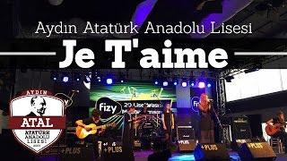 Aydın Atatürk Anadolu Lisesi - Je T'aime (Fizy Liseler Arası Müzik Yarışması İzmir Elemeleri)