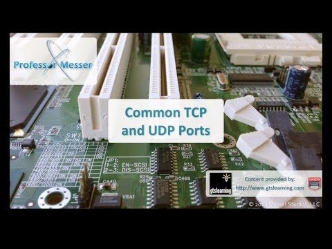 Common TCP and UDP Ports - CompTIA A+ 220-801: 2.4