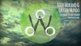 Nico Morano & Grigor Mundo - One Night in Amsterdam (Original Mix)