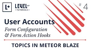 User Accounts in Meteor #4 - Form Configuration & Form Action Hooks